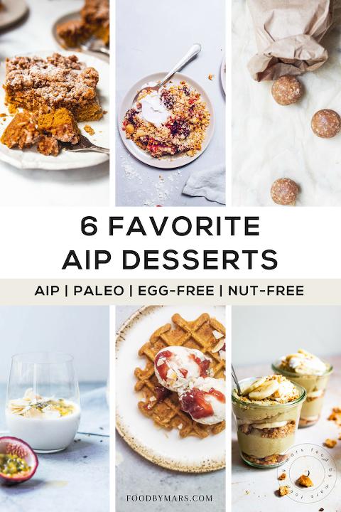 6 Favorite AIP Desserts via Food by Mars (aip, paleo)