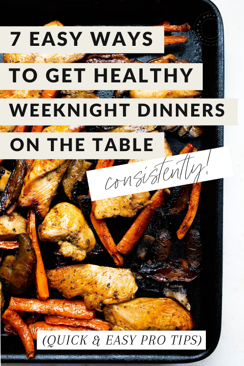 7 ways to get healthy weeknight dinners on the table consistently (via Foodbymars)